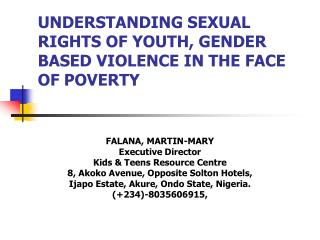 UNDERSTANDING SEXUAL RIGHTS OF YOUTH, GENDER BASED VIOLENCE IN THE FACE OF POVERTY