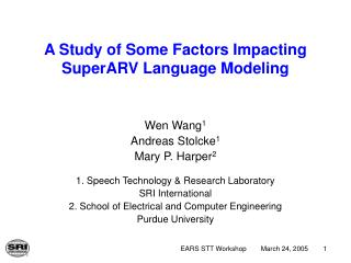 A Study of Some Factors Impacting SuperARV Language Modeling