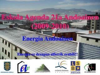 Eskola Agenda 21a Andoainen (2009-2010)