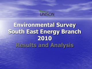 Environmental Survey South East Energy Branch 2010 Results and Analysis