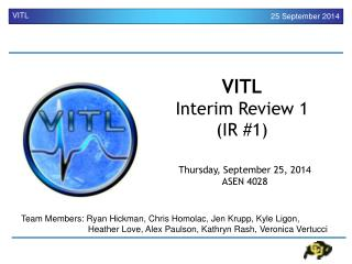 VITL Interim Review 1  (IR #1)
