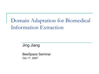 Domain Adaptation for Biomedical Information Extraction