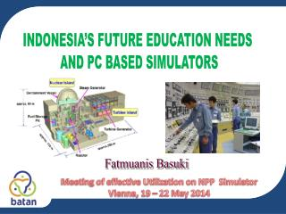 INDONESIA'S FUTURE EDUCATION NEEDS  AND PC BASED SIMULATORS