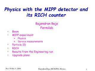 Physics with the MIPP detector and its RICH counter