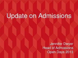Update on Admissions