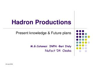 Hadron Productions