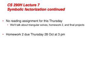CS 290H Lecture 7 Symbolic factorization continued