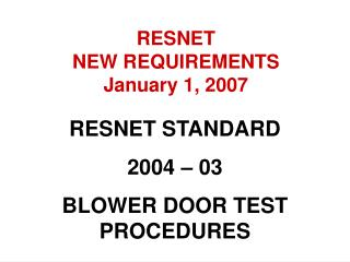 RESNET STANDARD 2004 – 03 BLOWER DOOR TEST PROCEDURES