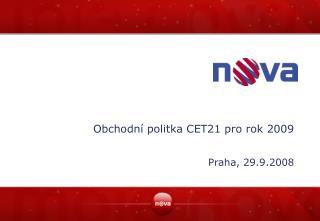 Obchodní politka CET21 pro rok 2009