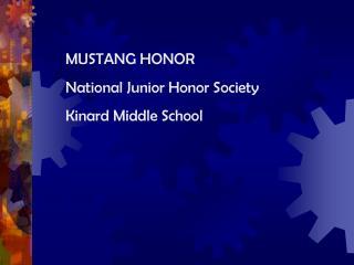 MUSTANG HONOR National Junior Honor Society Kinard Middle School