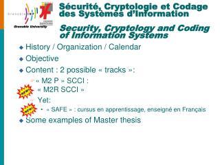 History / Organization / Calendar Objective Content : 2 possible «tracks»: