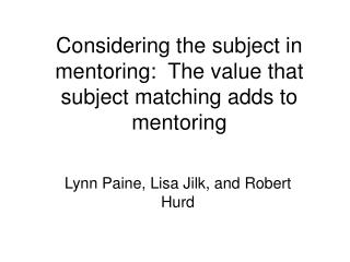 Considering the subject in mentoring:  The value that subject matching adds to mentoring