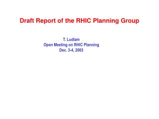 Draft Report of the RHIC Planning Group