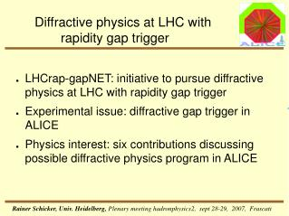 Diffractive physics at LHC with rapidity gap trigger