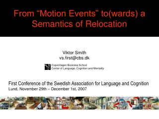 "From ""Motion Events"" to(wards) a Semantics of Relocation"