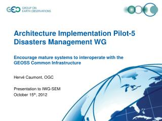 Hervé Caumont, OGC Presentation to IWG-SEM October 15 th , 2012