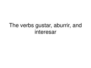 Gustar  verbs like gustar