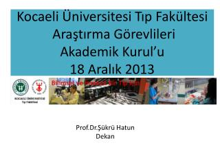 Kocaeli Üniversitesi Tıp Fakültesi  Araştırma Görevlileri Akademik Kurul ' u 18 Aralık 2013