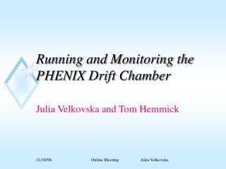 Running and Monitoring the PHENIX Drift Chamber