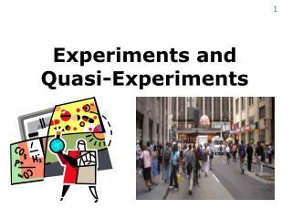Experiments and Quasi-Experiments