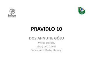 PRAVIDLO 10