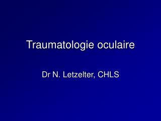 Traumatologie oculaire