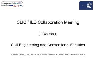 CLIC / ILC Collaboration Meeting 8 Feb 2008 Civil Engineering and Conventional Facilities