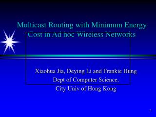 Multicast Routing with Minimum Energy Cost in Ad hoc Wireless Networks