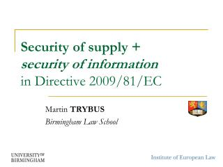 Security of supply +  security of information  in Directive 2009/81/EC