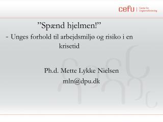 """""""Spænd hjelmen!""""  -  Unges forhold til arbejdsmiljø og risiko i en krisetid"""