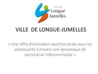 VILLE  DE LONGUE-JUMELLES