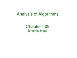 Analysis of Algorithms Chapter - 09 Binomial Heap