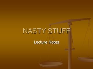 NASTY STUFF