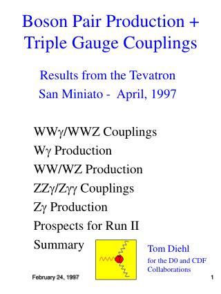 Boson Pair Production +  Triple Gauge Couplings