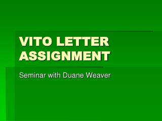 VITO LETTER ASSIGNMENT