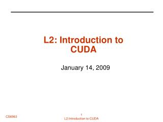 L2: Introduction to CUDA