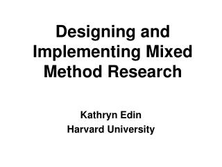 Designing and Implementing Mixed Method Research