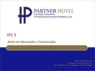 Data: 22 Julho de 2010 Morada: Rua de S�o Marcos, 7 C