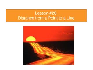 Lesson # 26  Distance from a Point to a Line