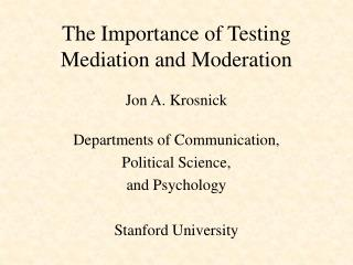 The Importance of Testing Mediation and Moderation