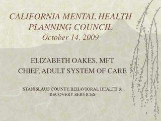 CALIFORNIA MENTAL HEALTH PLANNING COUNCIL October 14, 2009