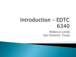 Introduction – EDTC 6340