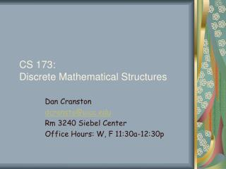 CS 173: Discrete Mathematical Structures