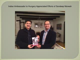 Indian Ambassador to Hungary Appreciated Efforts of Sandeep