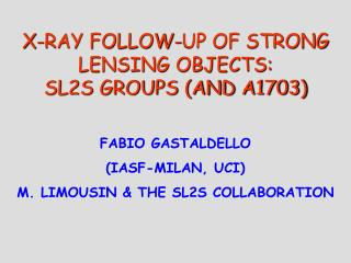X-RAY FOLLOW-UP OF STRONG LENSING OBJECTS: SL2S GROUPS (AND A1703)