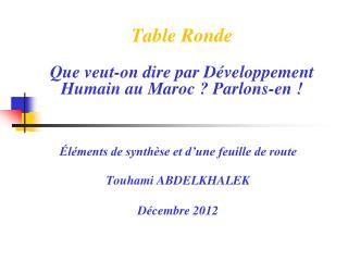 Table  Ronde Que veut-on dire par Développement Humain au Maroc?  Parlons-en !