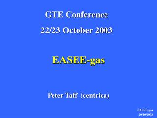 EASEE-gas Peter Taff  (centrica)