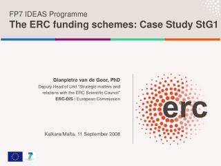 FP7 IDEAS Programme The ERC funding schemes: Case Study StG1