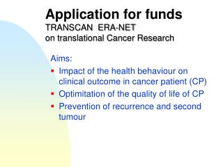 Application for funds TRANSCAN  ERA-NET  on translational Cancer Research