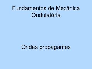 Fundamentos de Mecânica Ondulatória